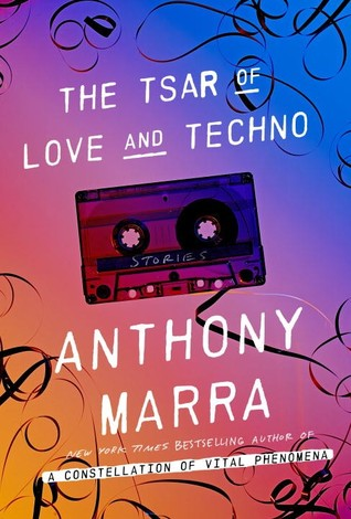 Travel books The Tsar of Love and Techno, Anthony Marra